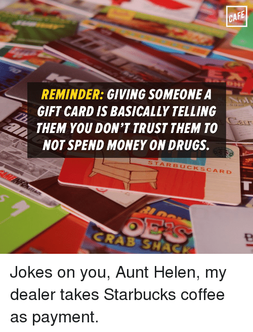 Cafe Reminder Giving Someone A Gift Card Is Basically Telling Them