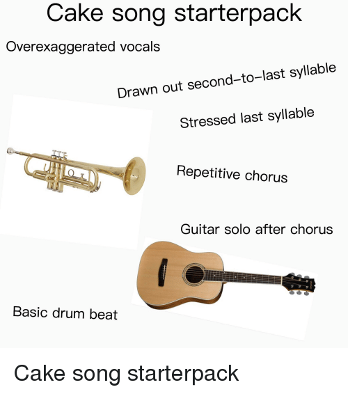 Cake Song Starterpack Overexaggerated Vocals Drawn Out