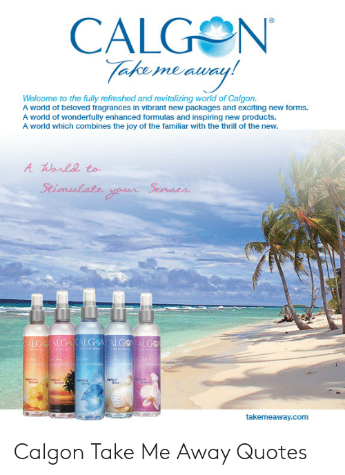 CALGON Take Meauay Welcome to the Fully Refreshed and ...