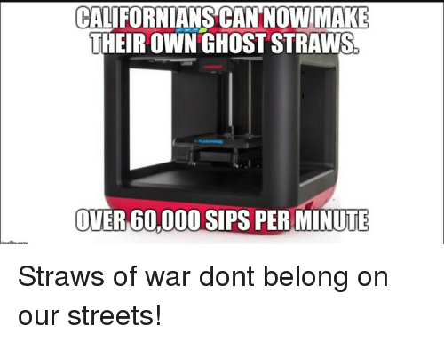 CALIFORNIANS CAN NOW MAKE THEIR OWN GHOST STRAWS OVER 6000O SIPS PER
