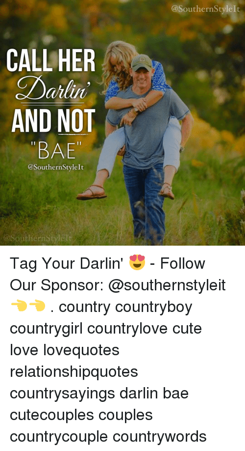 Cute Country Love Quotes Awesome CALL HER Dahlin AND NOT BAE A SouthernStylelt SouthernStylelt Tag