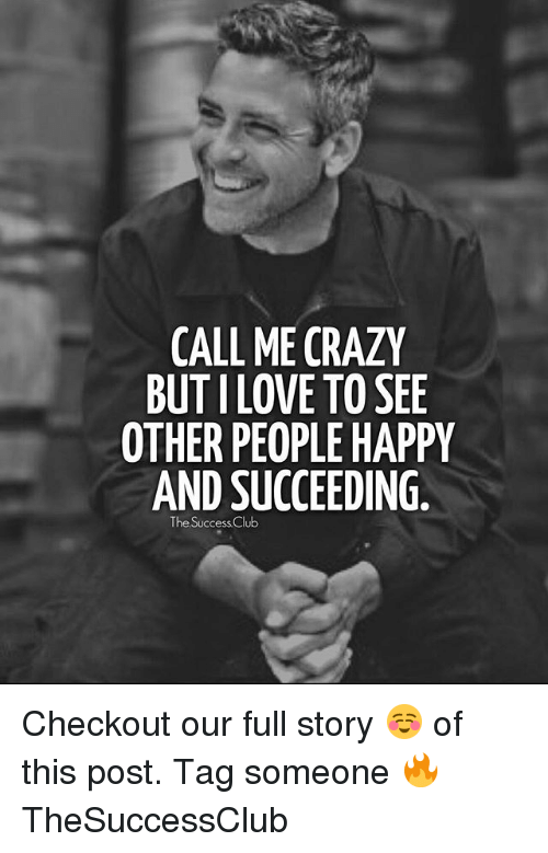 call me crazy but i love to see other people 25885707 ✅ 25 best memes about call me crazy call me crazy memes