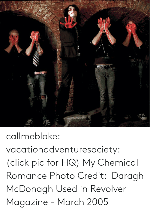 Click, Tumblr, and Blog: callmeblake:  vacationadventuresociety: (click pic for HQ) My Chemical Romance Photo Credit:  Daragh McDonagh  Used in Revolver Magazine - March 2005