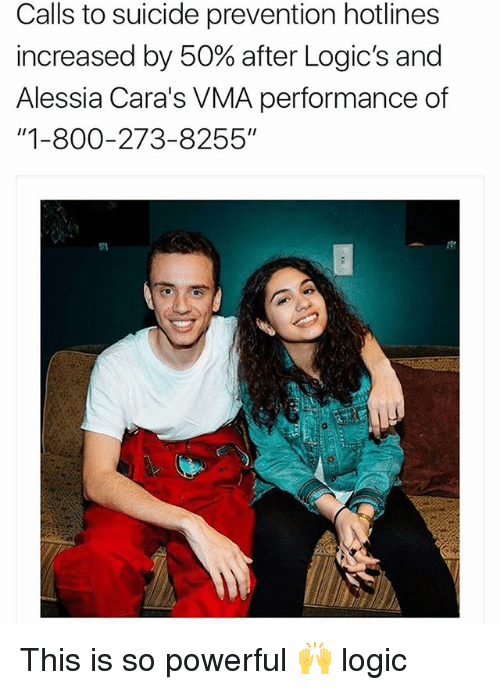 """Logic, Memes, and Suicide: Calls to suicide prevention hotlines  increased by 50% after Logic's and  Alessia Cara's VMA performance of  """"1-800-273-8255"""" This is so powerful 🙌 logic"""
