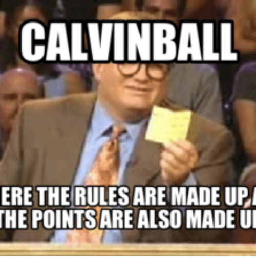 calvin ball ere the rules are made upi he pointsare 13994302 calvin ball ere the rules are made upi he pointsare also made ui