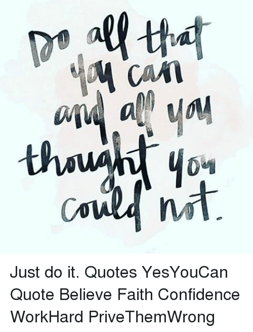 Just Do It Quotes | Cam Could Nit Just Do It Quotes Yesyoucan Quote Believe Faith