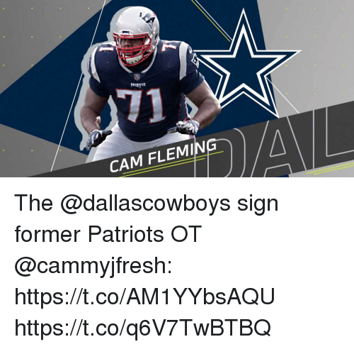 Memes, Patriotic, and 🤖: CAM FLEMING The @dallascowboys sign former Patriots OT @cammyjfresh: https://t.co/AM1YYbsAQU https://t.co/q6V7TwBTBQ