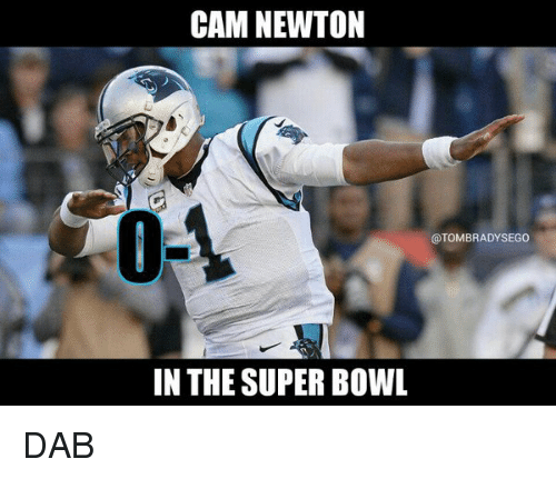 cam newton 0 1 tombradysego in the super bowl dab 11015482 ✅ 25 best memes about cam newton cam newton memes