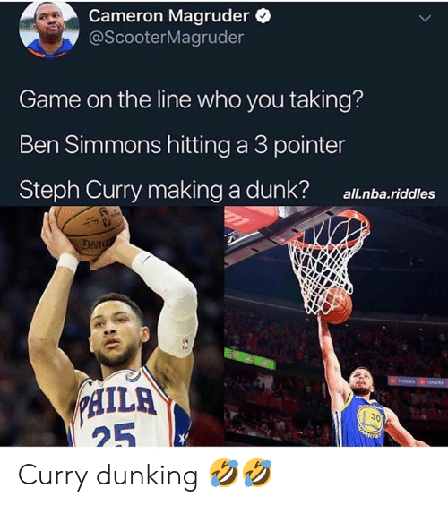 Oni me Riddles 25 3 The On Who Making Allnba You Steph Ben A Dunk Simmons Hitting Pointer Cameron Dunking Curry Me Dunk Magruder Game Meme Line Taking