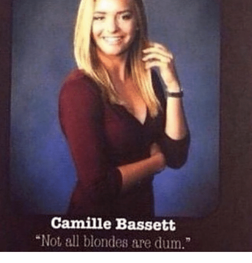 """Memes, 🤖, and All: Camille Bassett  """"Not all blondes are dum"""