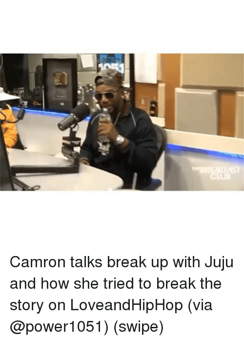 Memes, Break, and Camron: Camron talks break up with Juju and how she tried to break the story on LoveandHipHop (via @power1051) (swipe)
