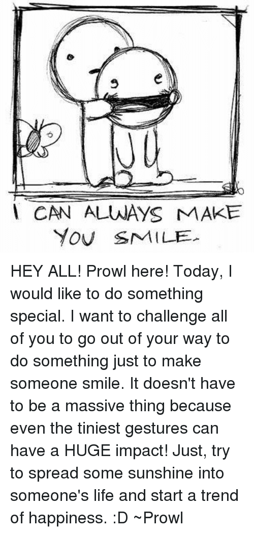 Can Always Make You Smile Hey All Prowl Here Today I Would Like To
