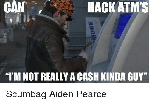 CAN HACK ATM'S I'M NOT REALLY a CASH KINDA GUY <p>Scumbag