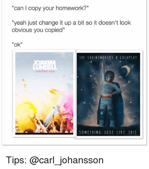 Hey Can We Copy Your Homework? Yeah Sure Just Make Sure