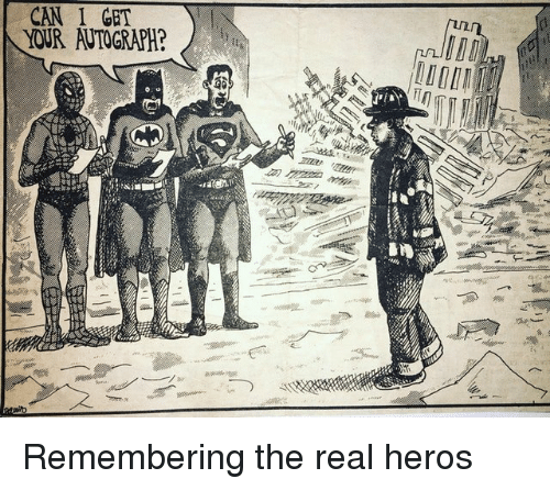 The Real, Heros, and Can: CAN I GET  YOUR AUTOGRAPH? Remembering the real heros