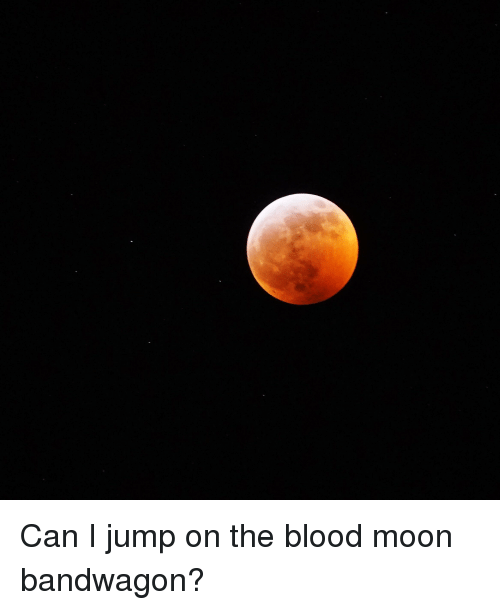 Blood Moon and Blood Moon Meme on ME ME