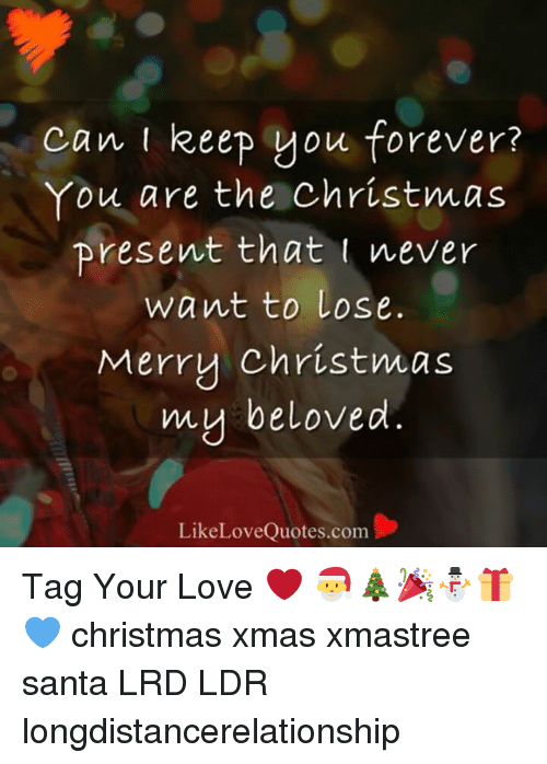 Can I Keep You Forever You Are The Christmas Present That Never