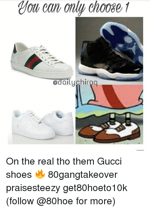f035cd88fe8 Can Only Choose 1 Odailyphireg on the Real Tho Them Gucci Shoes ...