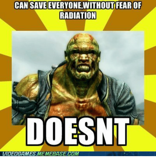CAN SAVE EVERYONEWITHOUT FEAR OF RADIATION DOESNT VIDEOGAMES