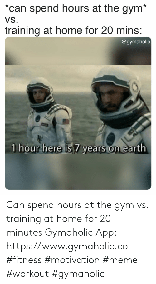 Gym, Meme, and Home: Can spend hours at the gym vs. training at home for 20 minutes  Gymaholic App: https://www.gymaholic.co  #fitness #motivation #meme #workout #gymaholic