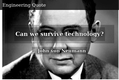 """Image result for """"Can We Survive Technology?"""