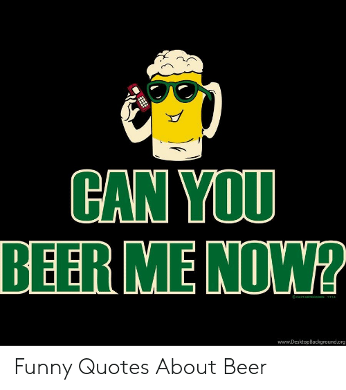 CAN YOU BEER ME NOW? F&M EXPRESSIOKS 1114 ...