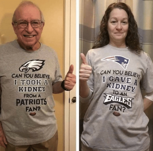 Patriotic, Can, and Kidney: CAN YOU BELIEV  I GAVE  CAN YOU BELIEVE  I TOOK A  KIDNEY  FROM A  PATRIOTS  FAN?  KIDNEY  TO AN  FAN?
