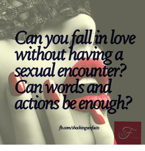 Can You Fall In Love Without Having Esexualencounter San Warasand