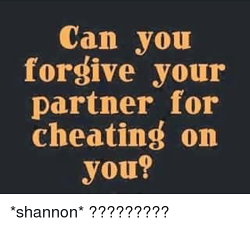 Cheating and forgiveness