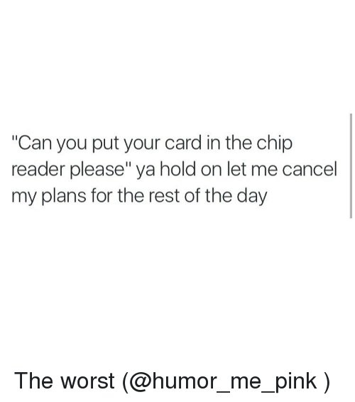 can you put your card in the chip reader please 3057692 ✅ 25 best memes about rvc rvc memes