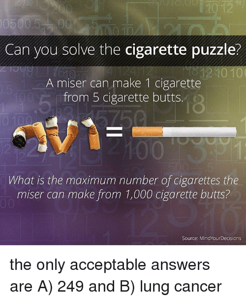 Can You Solve the Cigarette Puzzle? A Miser Can Make 1