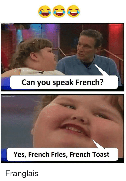 can you speak french yes french fries french toast franglais 24282254 can you speak french? yes french fries french toast french toast