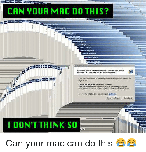 CAN YOUR MAC DO THIS? Explorer Internet Explorer Encountered