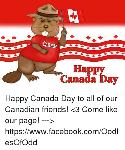Canada Happy Canada Day Happy Canada Day to All of Our Canadian