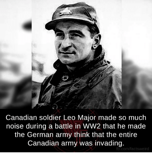 Canadian Soldier Leo Major Made So Much Noise During a Battle in WW2