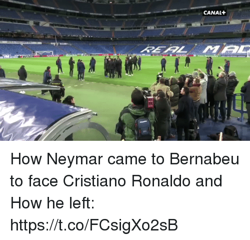Cristiano Ronaldo, Neymar, and Soccer: CANAL+  AI How Neymar came to Bernabeu to face Cristiano Ronaldo and How he left: https://t.co/FCsigXo2sB