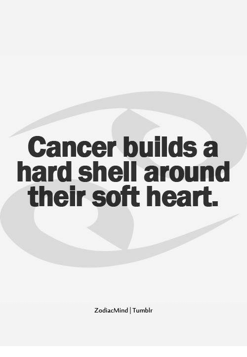 Cancer Builds A Hard Shell Around Their Soft Heart Zodiacmind Tumblr