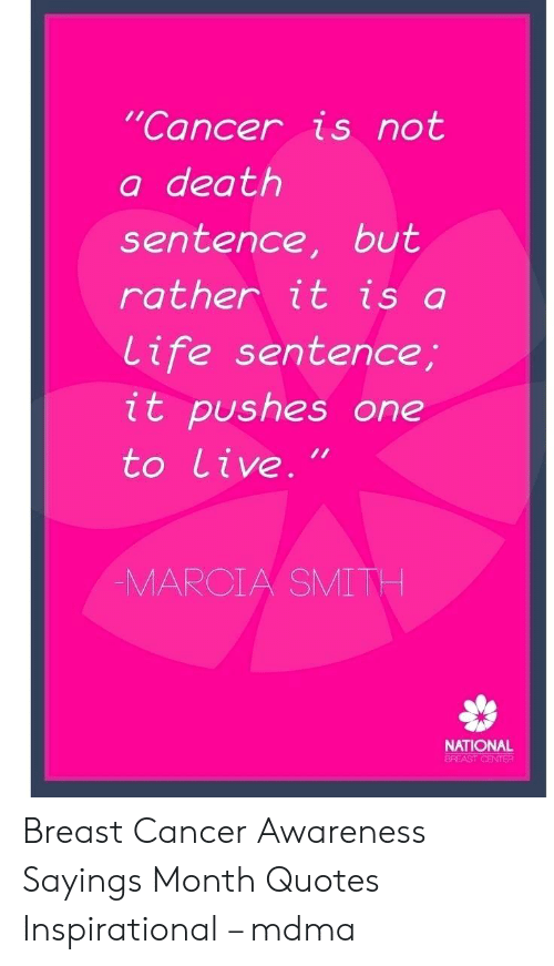 Cancer Is Not a Death Sentence but Rather It Is a Life ...