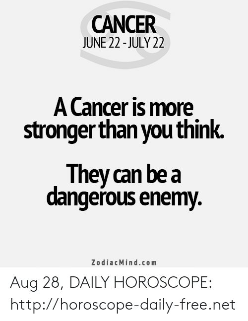 CANCER JUNE 22- JULY 22 a Cancer Is More Stronger Than You