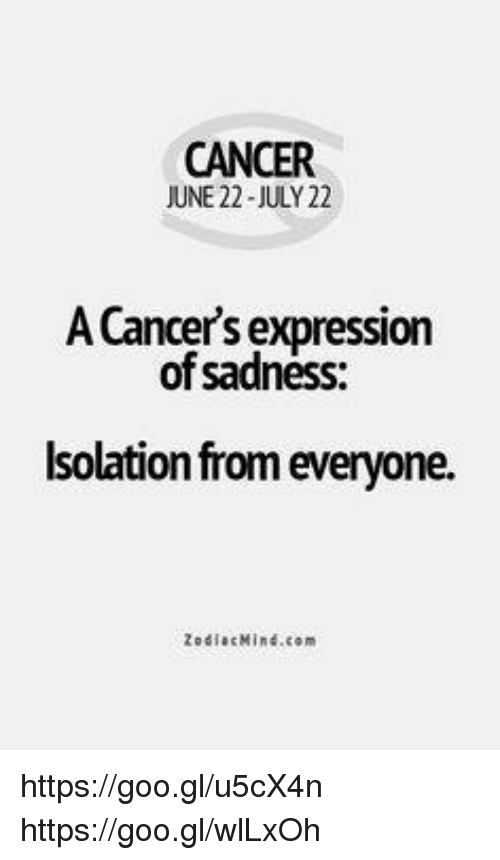 Cancer June 22 July 22 A Cancers Expression Of Sadness Isolation