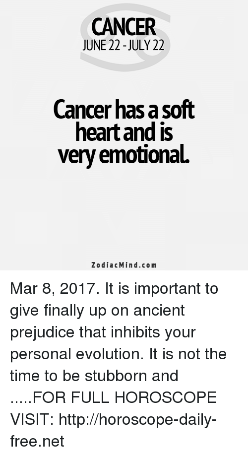 CANCER JUNE 22-July 22 Cancer Has Asoft Heart and Is Very