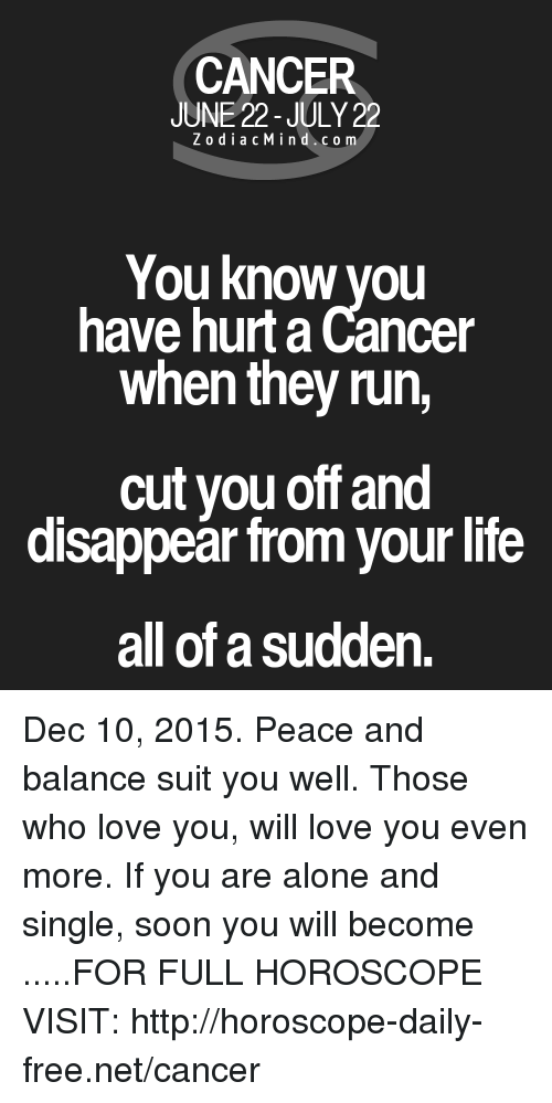CANCER JUNE 22-July 22 ZodiacMindcom You Know You Have Hurt a Cancer