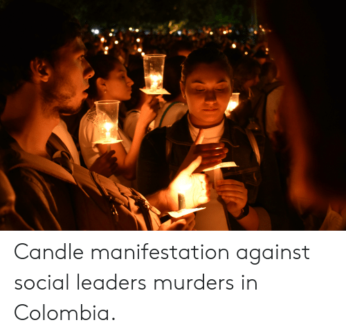 Colombia, Social, and Manifestation: Candle manifestation against social leaders murders in Colombia.