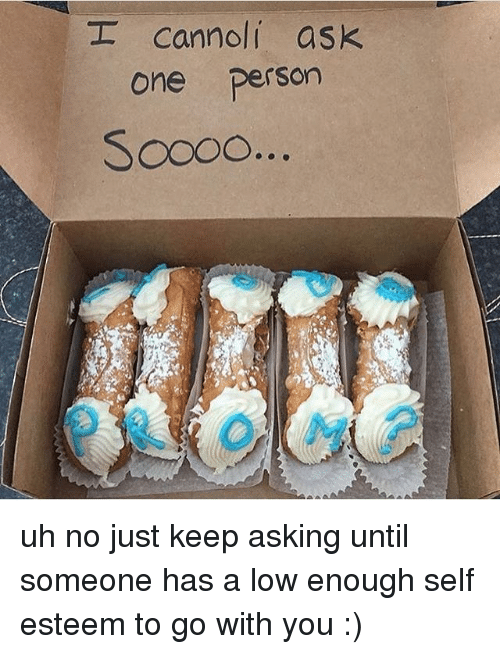 cannoli ask one person uh no just keep asking 29479816 25 best cannoli memes can't stop memes, chefs memes, hear memes