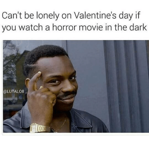 Can T Be Lonely On Valentine S Day If You Watch A Horror Movie In