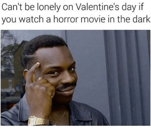 Valentine's Day, Movie, and Watch: Can't be lonely on Valentine's day if  you watch a horror movie in the dark