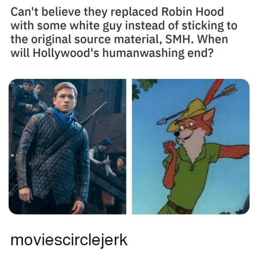 Can't Believe They Replaced Robin Hood With Some White Guy