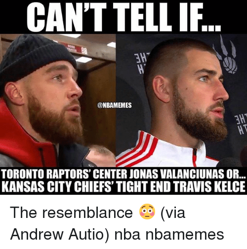 cant tellif amt nbamemes torontoraptors center jonasvalanciunas or kansas city 19862471 ✅ 25 best memes about kansas city chiefs kansas city chiefs memes