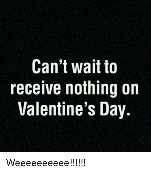 Very Funny Valentine Quotes: 25+ Best Memes About Weeeeeeeeee