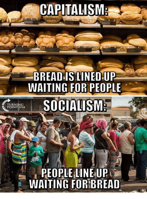 Memes, Capitalism, and Socialism: CAPITALISM  BREADIS LINED:UP  WAITING FOR PEOPLE  Gmbal SOCIALISM:  POINTUSA  PEOPLE LINE UP  WAITING FOR!BREAD
